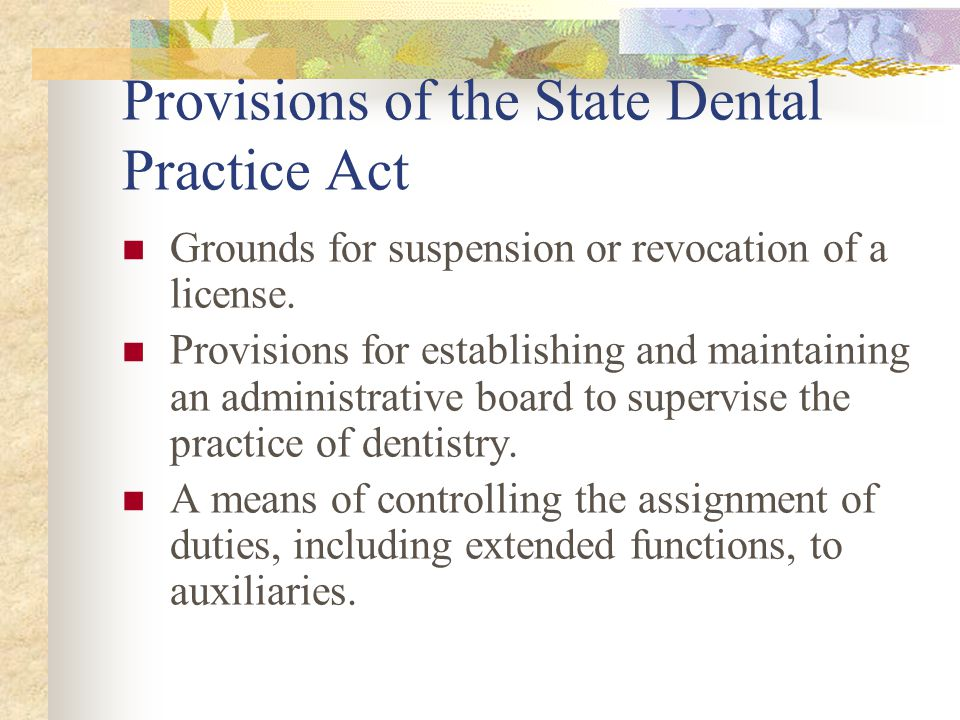 Provisions of the State Dental Practice Act