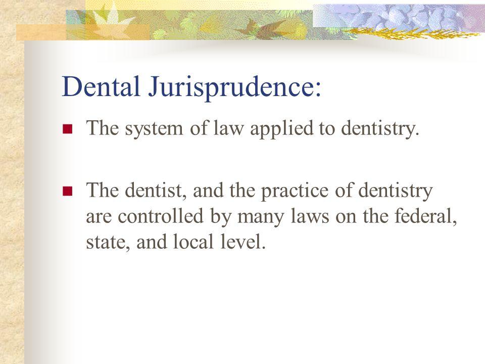 Dental Jurisprudence: