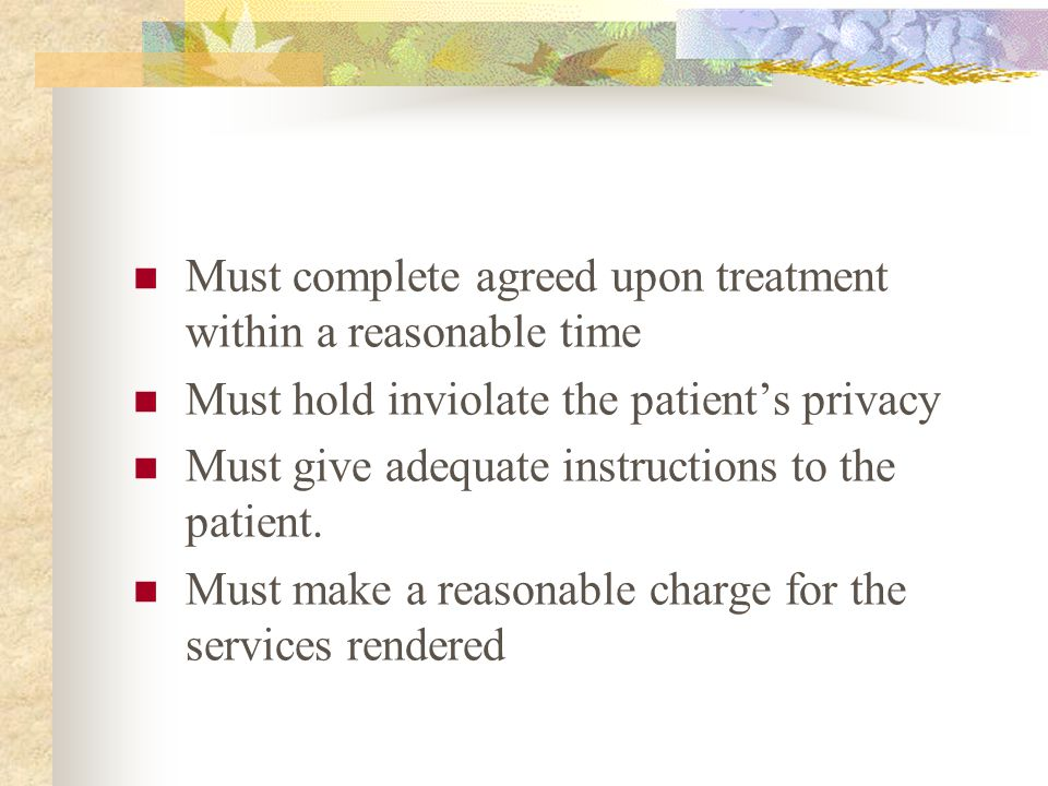 Must complete agreed upon treatment within a reasonable time
