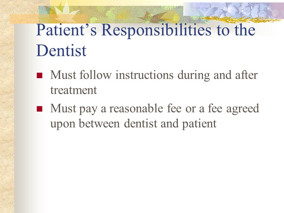 Patient's Responsibilities to the Dentist