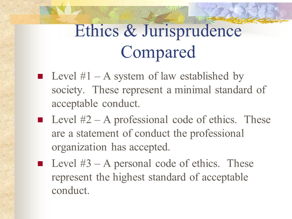 Ethics & Jurisprudence Compared