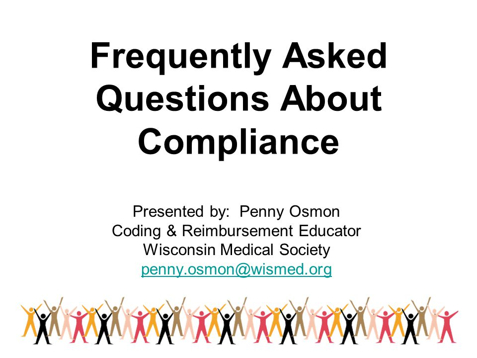 Frequently Asked Questions About Compliance