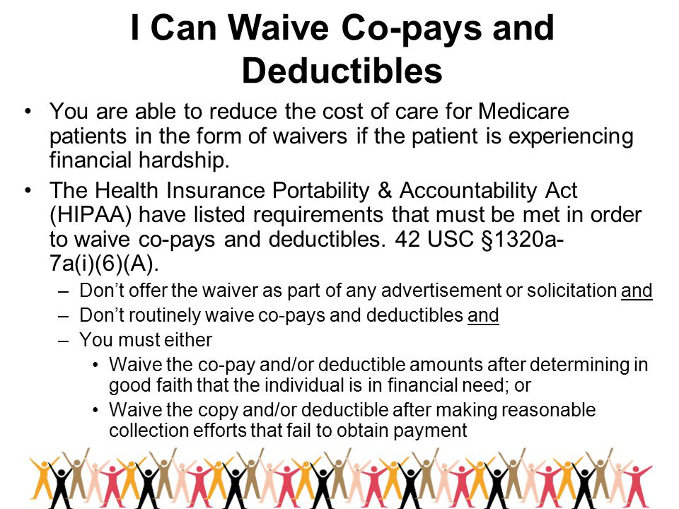 I Can Waive Co-pays and Deductibles