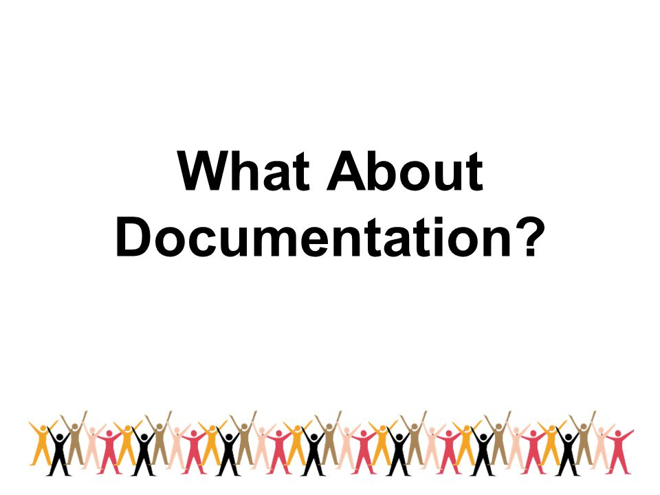 What About Documentation