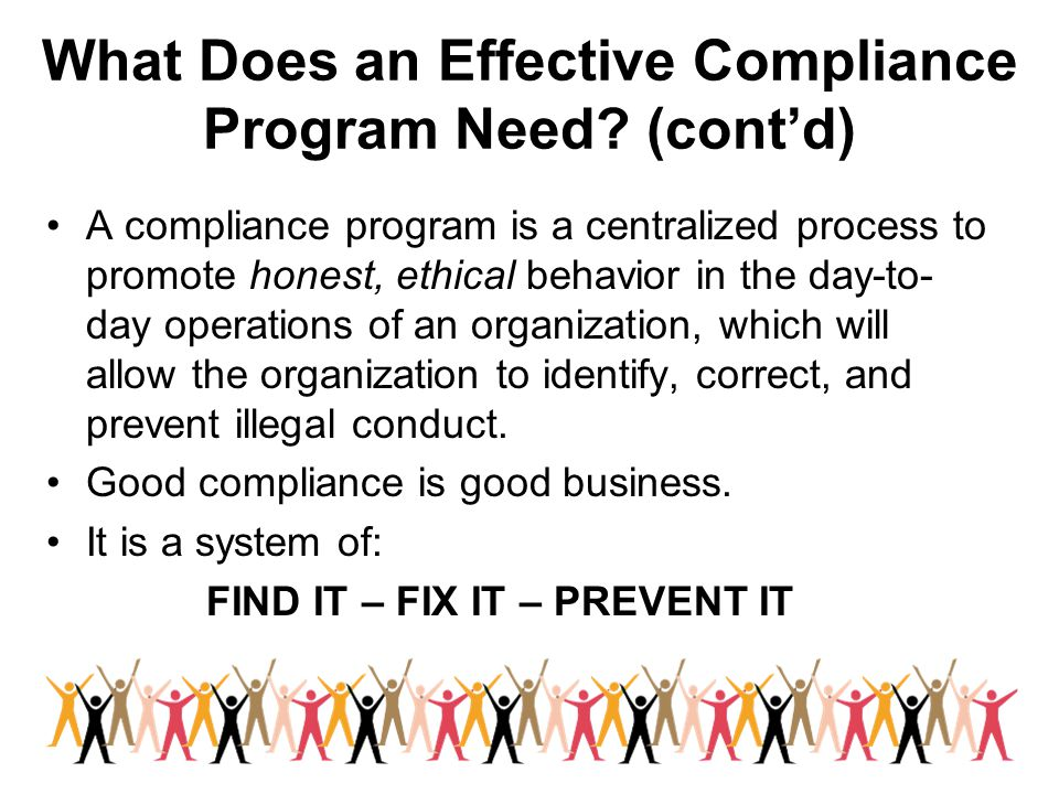 What Does an Effective Compliance Program Need (cont'd)