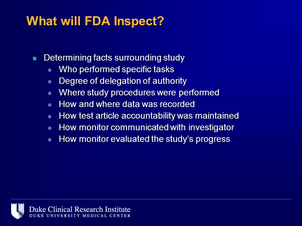 What will FDA Inspect Determining facts surrounding study