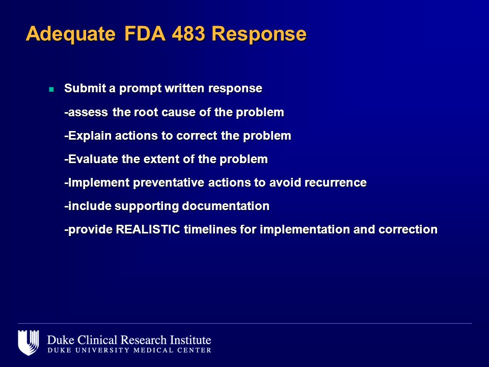 Adequate FDA 483 Response Submit a prompt written response