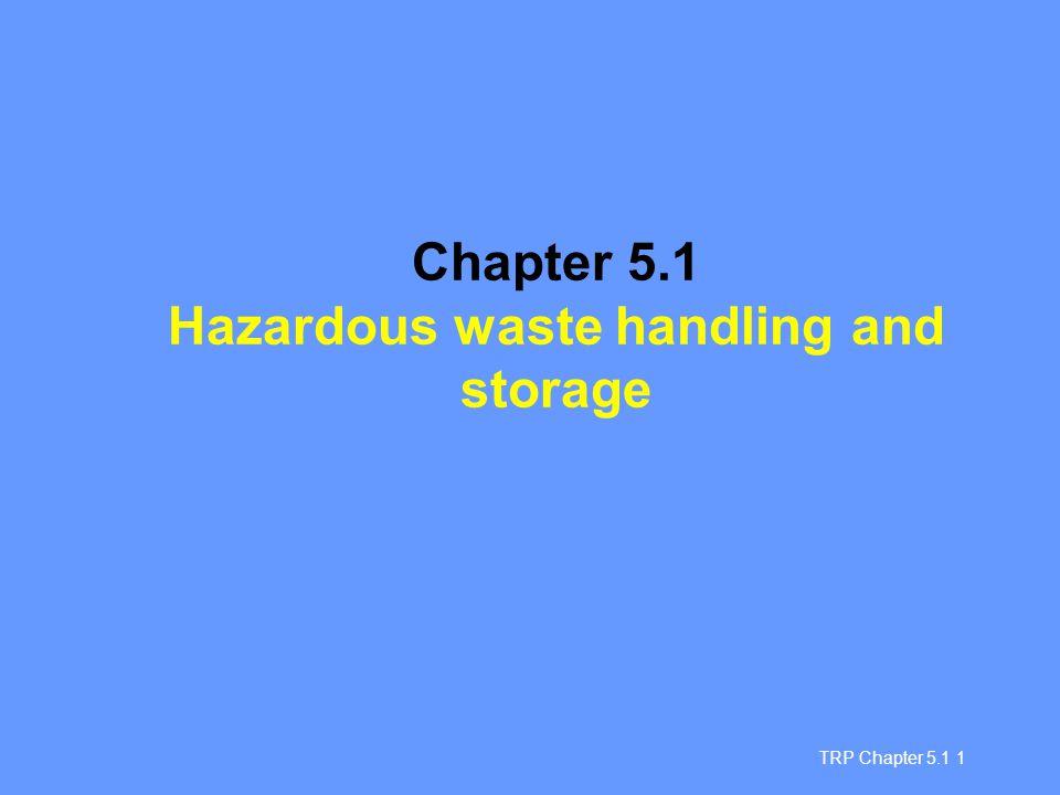Chapter 5.1 Hazardous waste handling and storage