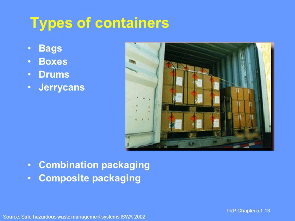 Types of containers Bags Boxes Drums Jerrycans Combination packaging