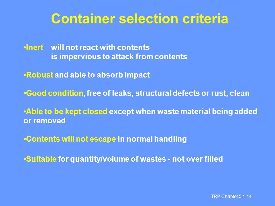 Container selection criteria