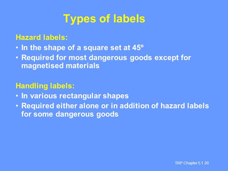 Types of labels Hazard labels: In the shape of a square set at 45º