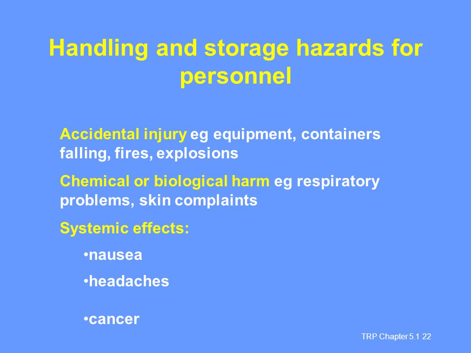 Handling and storage hazards for personnel