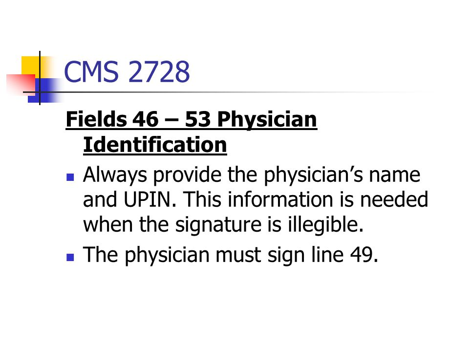 CMS 2728 Fields 46 – 53 Physician Identification