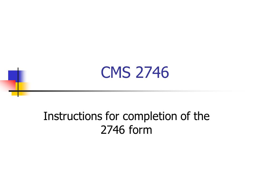 Instructions for completion of the 2746 form