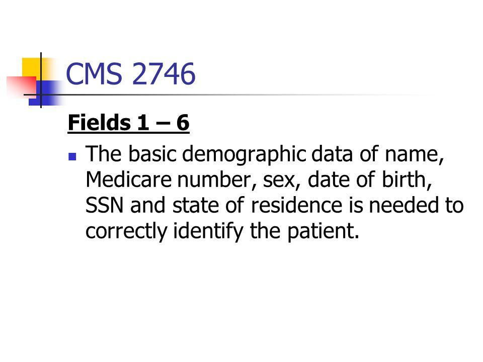 CMS 2746 Fields 1 – 6.
