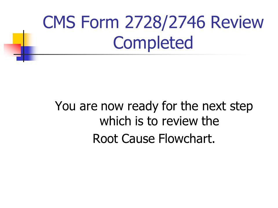 CMS Form 2728/2746 Review Completed