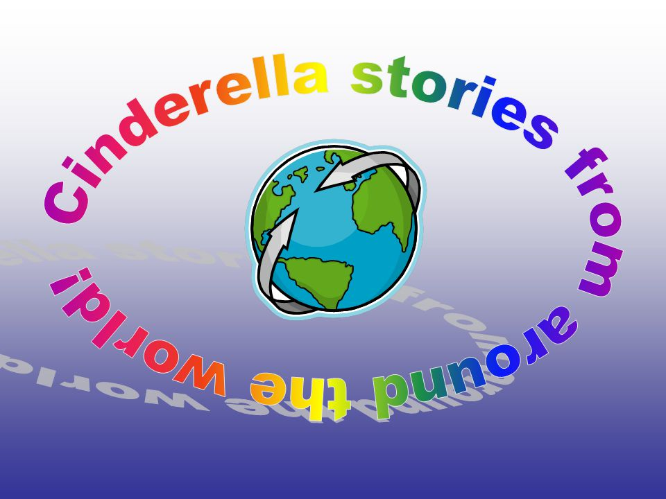 Cinderella stories from around the world!