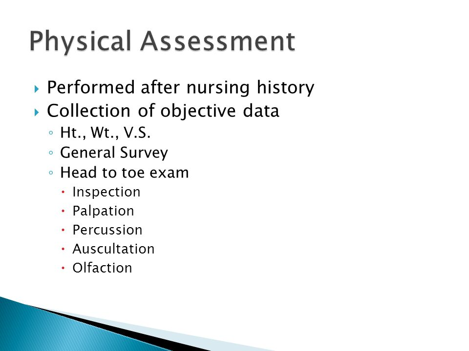 Physical Assessment Performed after nursing history