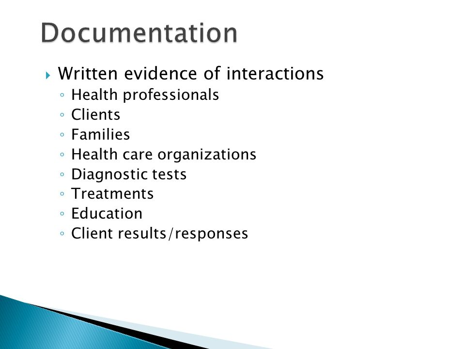 Documentation Written evidence of interactions Health professionals