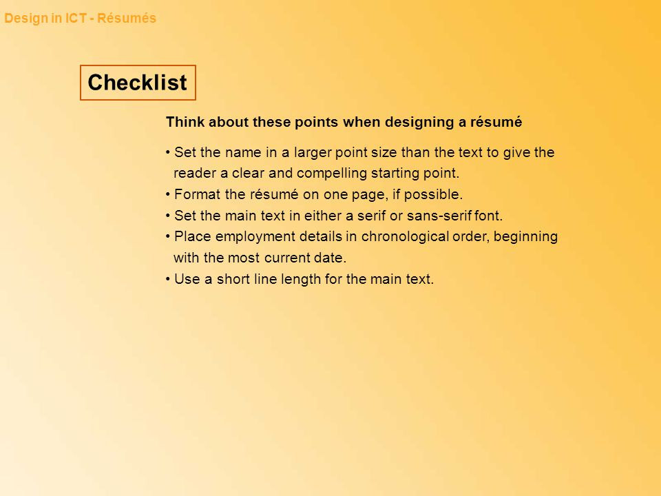 Checklist Think about these points when designing a résumé