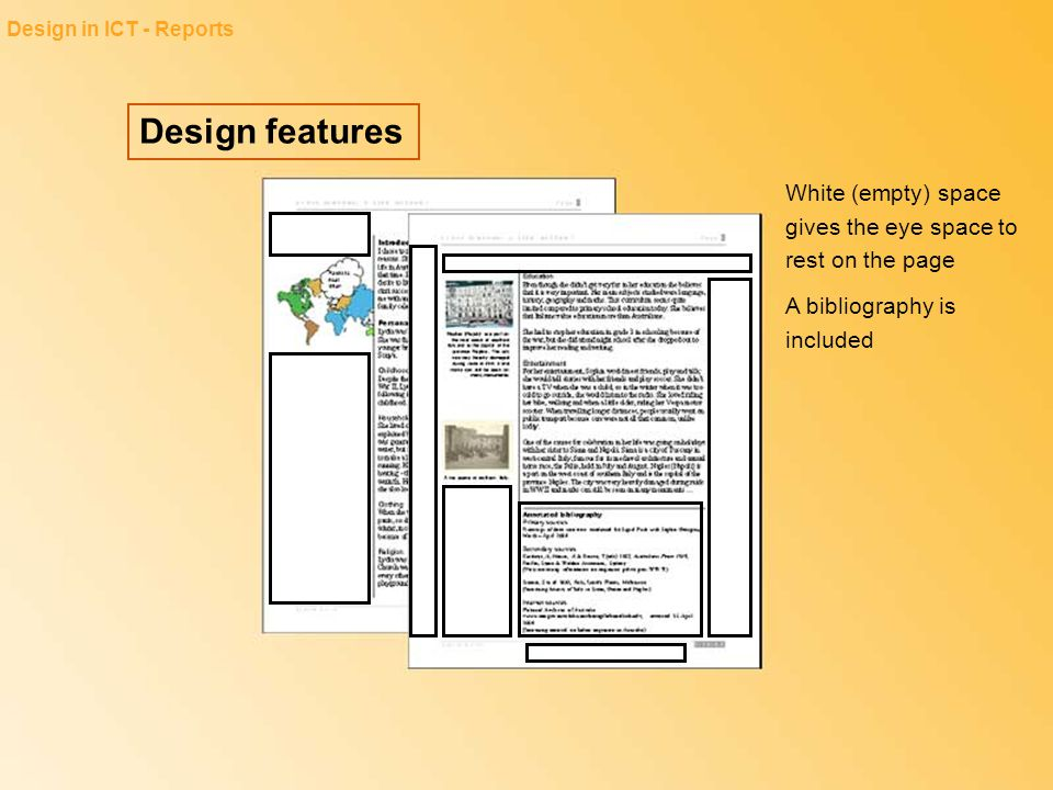 Design in ICT - Reports Design features. White (empty) space gives the eye space to rest on the page.