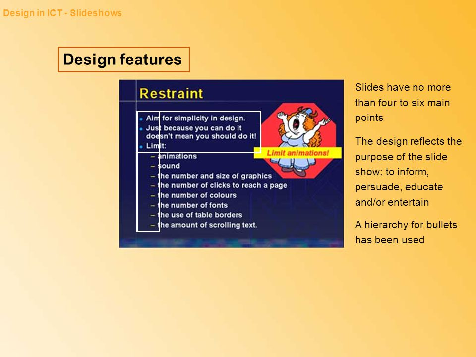 Design features Slides have no more than four to six main points