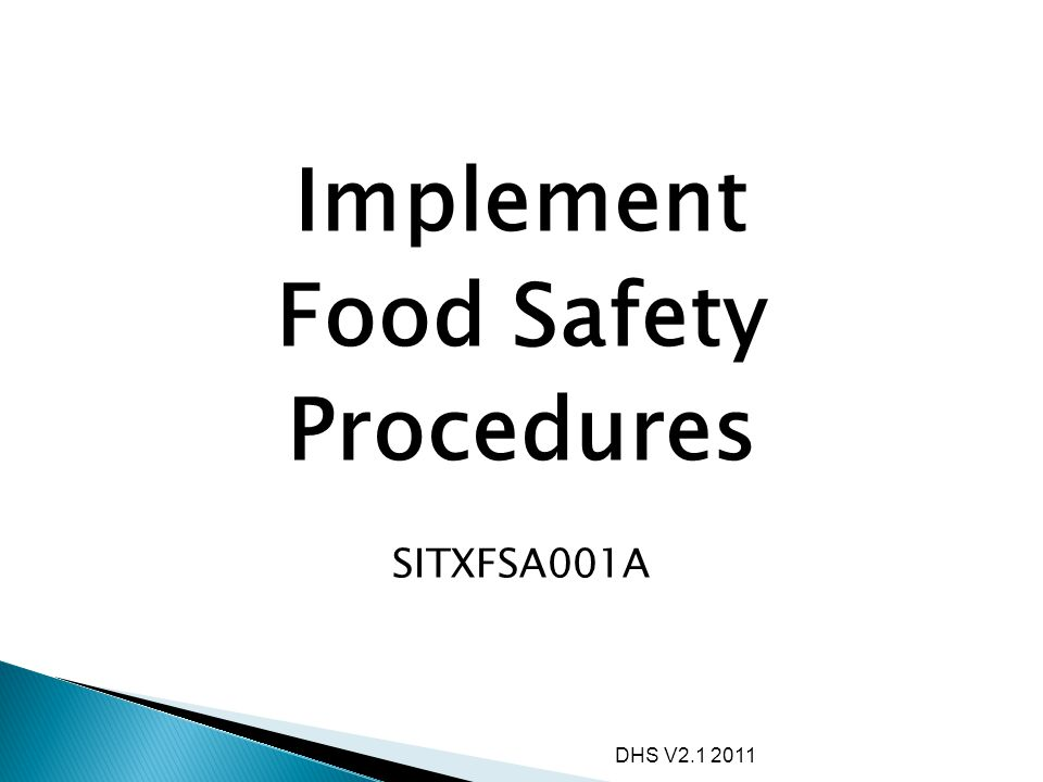 Implement Food Safety Procedures SITXFSA001A DHS V2.1 2011