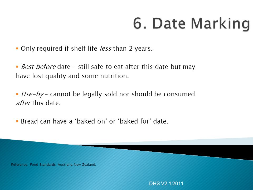 6. Date Marking Only required if shelf life less than 2 years.