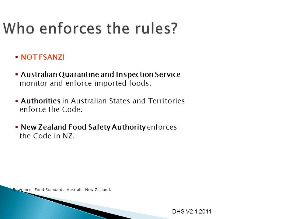 Who enforces the rules NOT FSANZ!