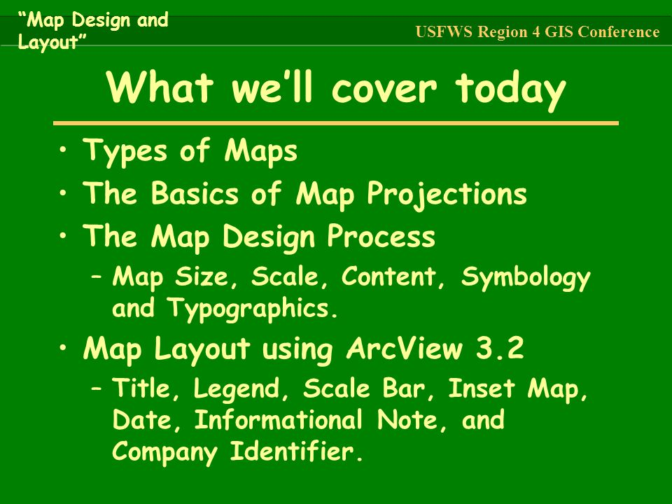 What we'll cover today Types of Maps The Basics of Map Projections