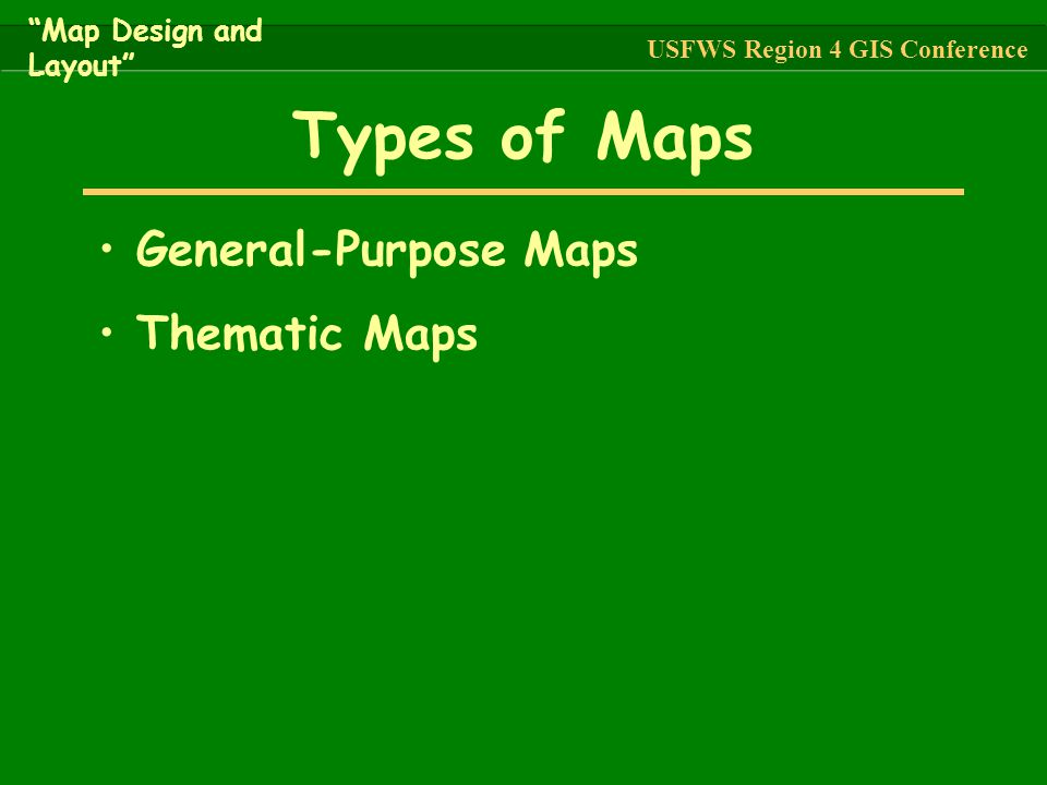 Types of Maps General-Purpose Maps Thematic Maps