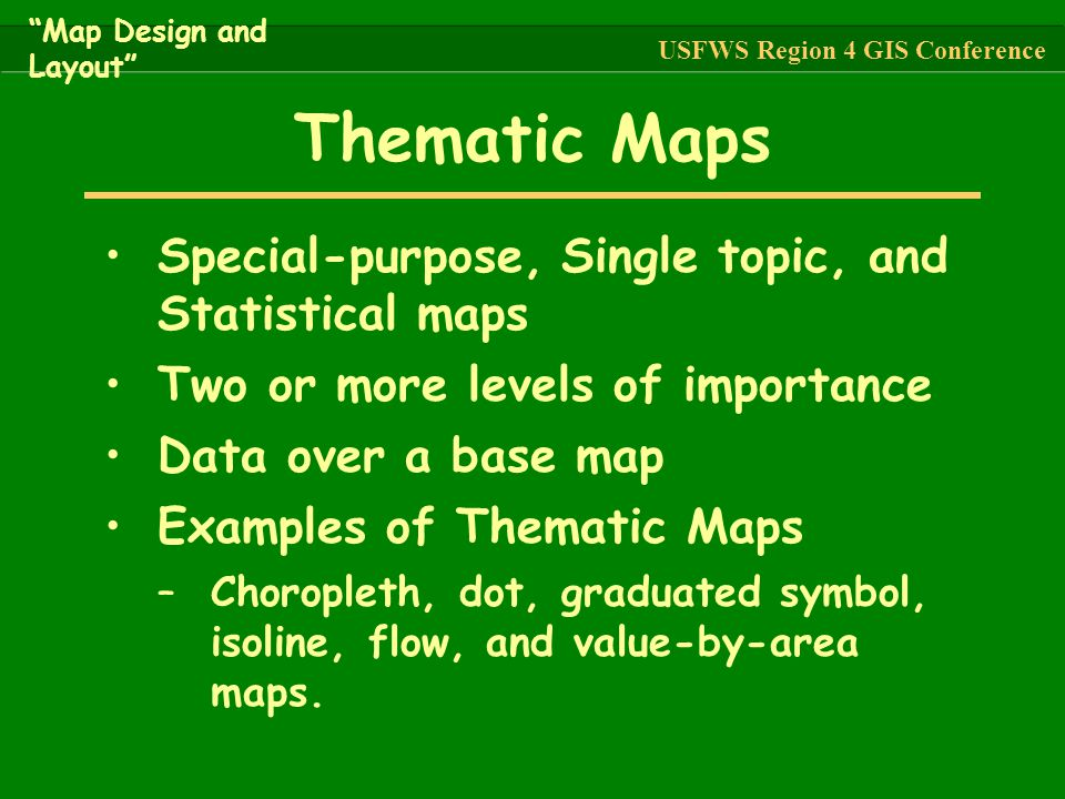 Thematic Maps Special-purpose, Single topic, and Statistical maps