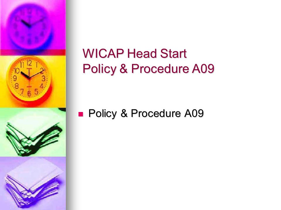 WICAP Head Start Policy & Procedure A09