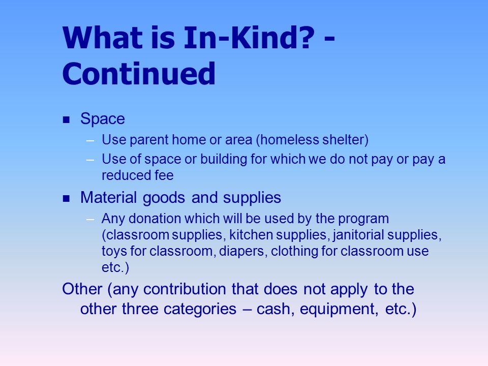 What is In-Kind - Continued