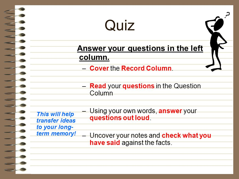 Quiz Answer your questions in the left column.