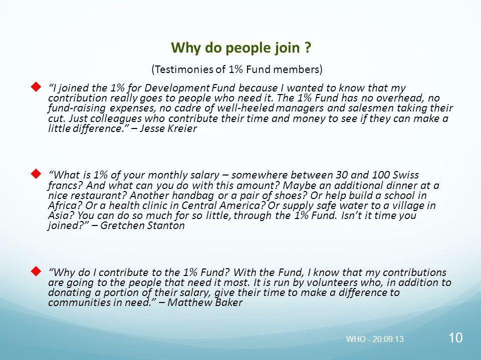 (Testimonies of 1% Fund members)