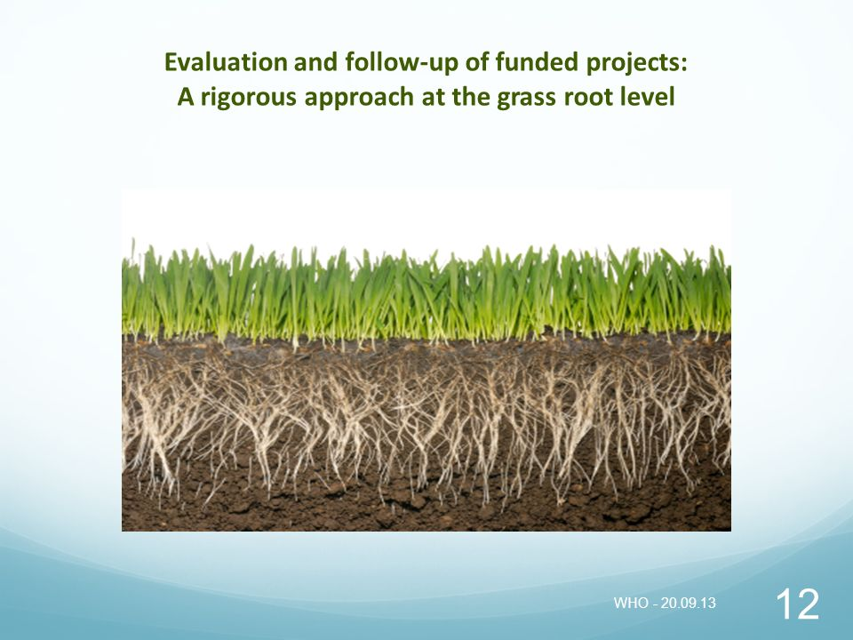 Evaluation and follow-up of funded projects: A rigorous approach at the grass root level