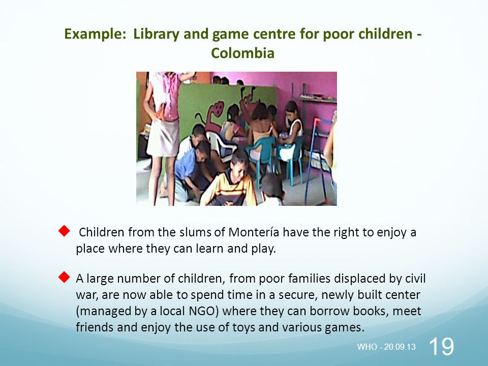 Example: Library and game centre for poor children - Colombia