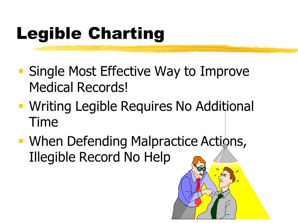 Legible Charting Single Most Effective Way to Improve Medical Records!