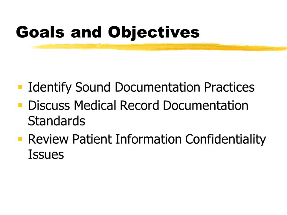 Goals and Objectives Identify Sound Documentation Practices