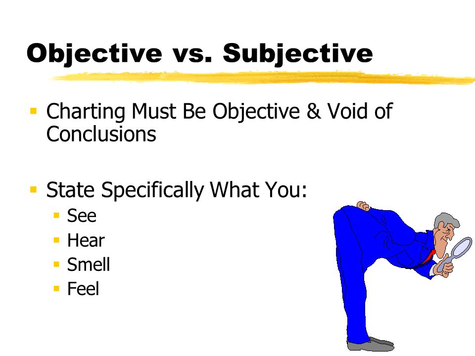 Objective vs. Subjective