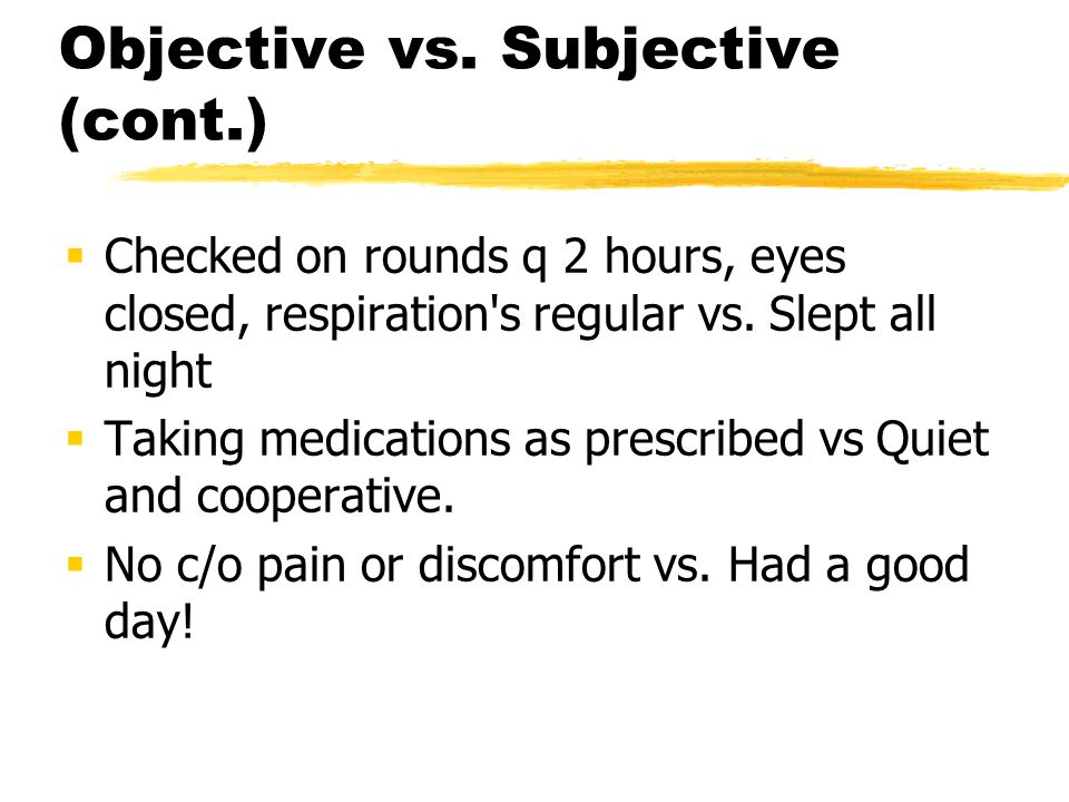 Objective vs. Subjective (cont.)