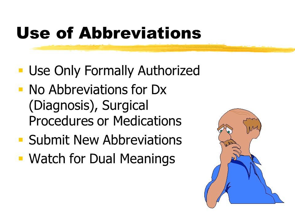 Use of Abbreviations Use Only Formally Authorized