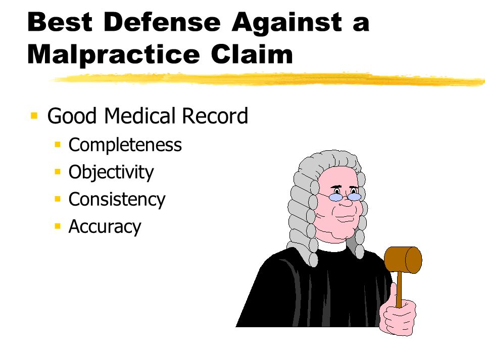 Best Defense Against a Malpractice Claim