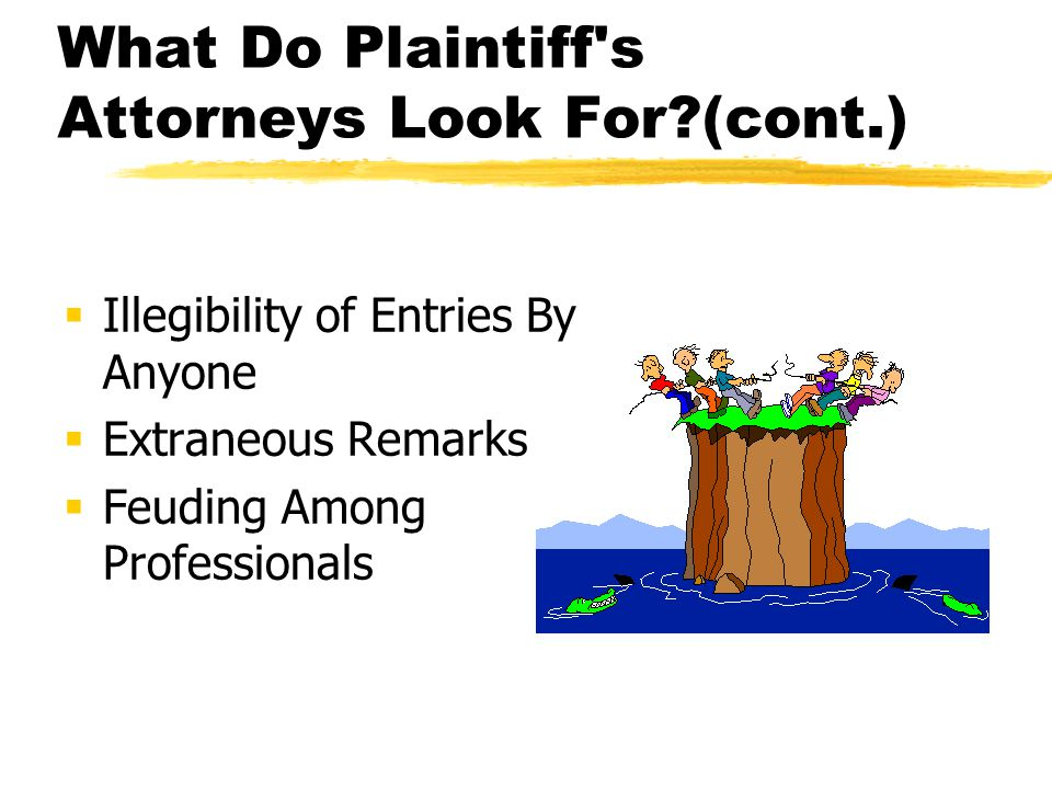 What Do Plaintiff s Attorneys Look For (cont.)