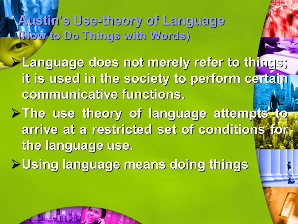 Austin's Use-theory of Language (How to Do Things with Words)