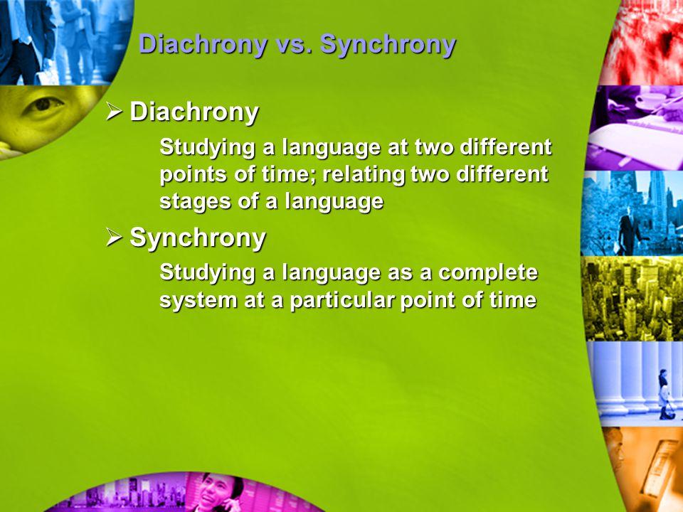 Diachrony vs. Synchrony