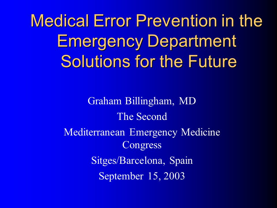 Medical Error Prevention in the Emergency Department Solutions for the Future