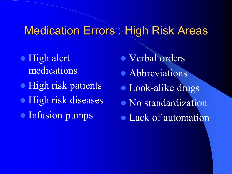Medication Errors : High Risk Areas