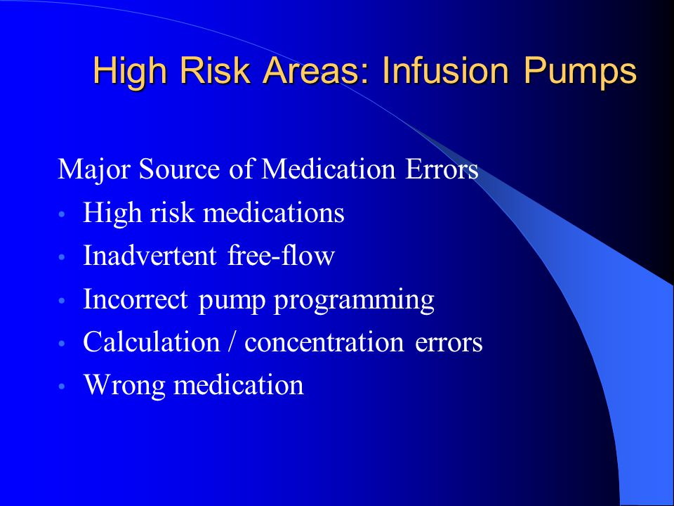 High Risk Areas: Infusion Pumps